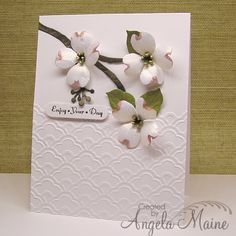 """Beautiful """"Enjoy Your Day"""" Dogwood Card...Angela Maine - from the tool shed."""