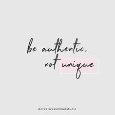 """Be authentic, not unique. Learn to trust yourself and to express your creativity. Click here to read more ideas about the book """"Big magic"""" by Elizabeth Gilbert. Quotes, inspirational quotes, motivational quotes, discipline quotes, goals, goals quotes, motivation, discipline, creativity quotes."""