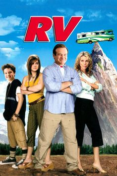 RV (2006) Bob Munro and his dysfunctional family rent an RV for a road trip to the Colorado Rockies, where they ultimately have to contend with a bizarre community of campers. Robin Williams, Cheryl Hines, Kristin Chenoweth...TS comedy