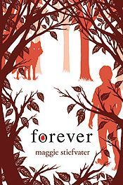 Forever by Maggie Stiefvater, the third in the Wolves of Mercy Falls series.