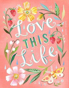 Love this Life Print by Katie Daisy on Easy