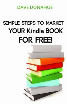 Simple Steps To Publish And Market Your Kindle Book! by David Donahue, http://www.amazon.com/dp/B00BVDLSA6/ref=cm_sw_r_pi_dp_EVQGrb1ZK462B