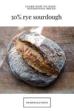 This one-third rye sourdough bread recipe has enough rye flour to deliver lots of taste, but with a dough that is easy to handle. All You Need Is, Rye Flour, Sourdough Bread, Olives, Bread Recipes, Third, Handle, Easy, Yeast Bread