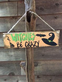 Witches Be Crazy wood sign, Funny Halloween decor, Fall decorations. https://www.etsy.com/listing/539303224/witches-be-crazy-wood-sign-halloween