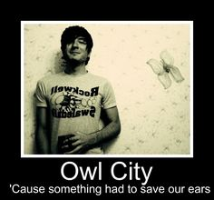 If you knew me when I was younger you knew my undying love for Owl City