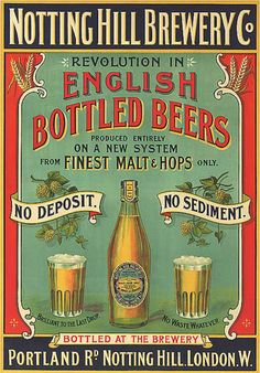"NOTTING HILL BREWERY CO. ADVERTISEMENT 1899 POSTER....  Says ""No Sediment""----always one of my first rules in picking a beer!!  NO FREAKIN' SEDIMENT!"