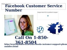 Do you want Facebook Customer Service 1-850-361-8504? If you use Facebook account and face technical problems. Our certified and professional  Facebook Customer Serviceteam resolve all the Facebook issues by providing the best technical support to every customer.So, place a call at our toll-free number 1-850-361-8504 to get connected with us. Visit-http://www.monktech.net/facebook-customer-support-phone-number.html