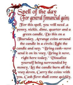 This spell is copyrighted to author Dorothy Morrison. Use only for personal use or you will feel her wrath. No joke.