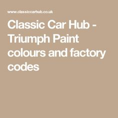 Classic Car Hub - Triumph Paint colours and factory codes