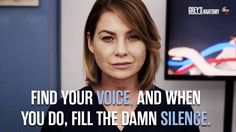 Find your voice and when you do, fill the damn silence - Meredith Grey Greys Anatomy Frases, Grey Anatomy Quotes, Grays Anatomy, Tv Show Quotes, Movie Quotes, Life Quotes, Quotes Quotes, Orphan Black, Meredith Grey Quotes