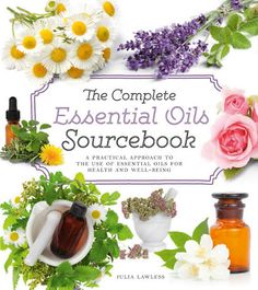 The Encyclopedia of Essential Oils: The Complete Guide to the Use of Aromatic Oils In Aromatherapy, Herbalism, Health, and Well Being - Books on Google Play