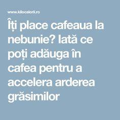 Îți place cafeaua la nebunie? Iată ce poți adăuga în cafea pentru a accelera arderea grăsimilor Metabolism, Cardio, Medical, Coffee, Food, Kaffee, Cup Of Coffee, Hoods, Meals