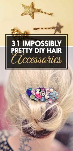 31 Impossibly Pretty DIY Hair Accessories