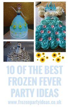 10 of the best Frozen Fever Party Ideas.  Snowgies, Sunflowers, elsa Anna.  http://best.frozenpartyideas.co.uk/10-of-the-best-frozen-fever-party-ideas/