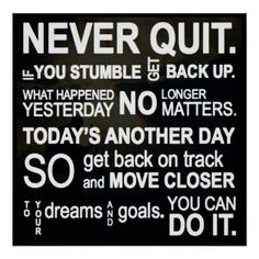 NEVER QUIT PRINT Motivational  Inspirational Poster.  I need to remember this!