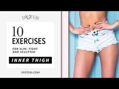 Top 10 Exercises For Slim, Tight & Sculpted Inner Thighs
