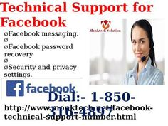 Get Optimized Results Via Technical Support for Facebook 1-850-316-4897 Yes, of course. You can directly obtain the optimized solutions and quick assistance from our technical team just by dialing our toll free Technical Support for Facebook1-850-316-4897. Our team renders the actual and top quality solutions within the shortest time at your doorstep. For more Detail visit our site http://www.monktech.net/facebook-technical-support-number.html