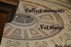 Collect moments not things #21