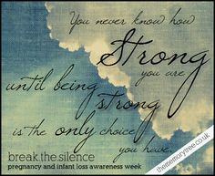 Pregnancy and Infant Loss Awareness Week: Break The Silence of Miscarriage, Stillbirth, Infant Death and Neonatal Death.
