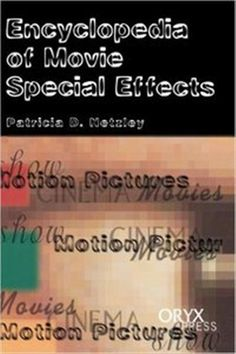 Patricia D. Netzley - Encyclopedia of Movie Special Effects