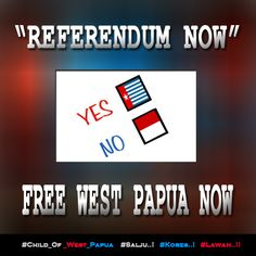 REFERENDUM NOW..!! WEST PAPUA YES, INDONESIA NO..!! http://bit.ly/1yIzmcL  #Free_West_Papua #Salju #Kores #Lawan