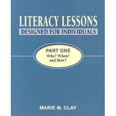 Literacy Lessons Designed for Individuals Part One: Why? Whe (Reading Recovery) (Pt. 1)