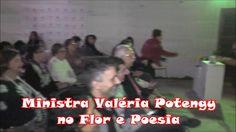 Ministra Valéria Potengy no Flor e Poesia