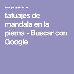 tatuajes de mandala en la pierna - Buscar con Google