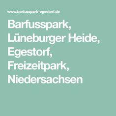 Barfusspark, Lüneburger Heide, Egestorf, Freizeitpark, Niedersachsen