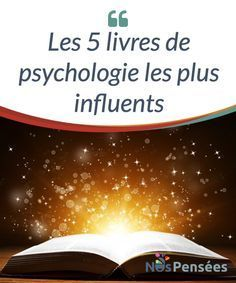 Les 5 livres de psychologie les plus influents Le champ de #psychologie est devenu plus populaire avec le temps, car les personnes qui s'intéressent à leur santé mentale et aux #problèmes du quotidien sont de plus en plus nombreuses. #Livres