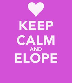 KEEP CALM AND ELOPE....that's the plan Check out elopement packages in St Louis at http://www.elopeinstlouis.com