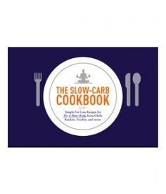 The Slow Carb Online *Free* Cookbook!! A whole gathering of recipes that are approved. YES!