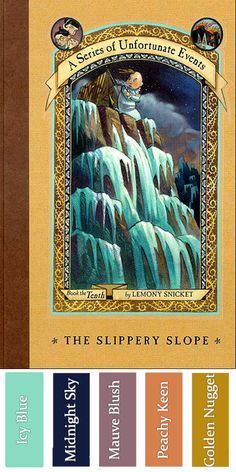 Morgan's color palette. Check out Morgan's review of Lemony Snicket's The Slippery Slope here: http://chaptersandscenes.wordpress.com/2014/05/21/morgan-reviews-the-slippery-slope/