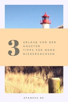 Urlaubstipps - Urlaub vor der Haustür in Nord-Niedersachsen.