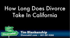 How Long Does Divorce Take In California  We are asked often how long the divorce process takes in California, and here is our answer.