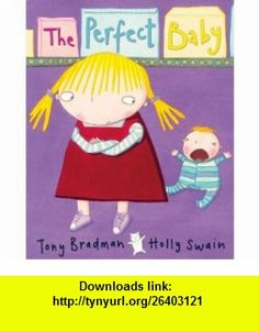 The Perfect Baby (9781405227551) Tony Bradman, Holly Swain , ISBN-10: 1405227559  , ISBN-13: 978-1405227551 ,  , tutorials , pdf , ebook , torrent , downloads , rapidshare , filesonic , hotfile , megaupload , fileserve