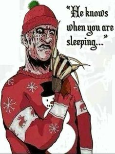 He knows when you are sleeping Freddy Krueger Christmas Robert Englund, Arte Horror, Horror Art, Horror Quotes, Scary Movies, Horror Movies, Awesome Movies, Dark Christmas, Xmas