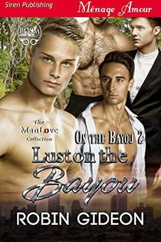 [Free Read] Lust on the Bayou [On the Bayou (Siren Publishing Menage Amour ManLove) Author Robin Gideon, Alexander Hamilton, Jackie Chan, Got Books, What To Read, Man In Love, Book Photography, Free Reading, Bibliophile, Love Book