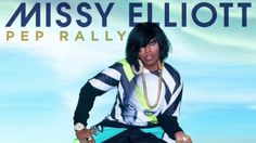 Pep Rally Clean| Missy Elliott