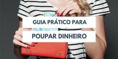 Guia prático para poupar dinheiro :http://blogchegadebagunca.com.br/guia-pratico-para-poupar-dinheiro/