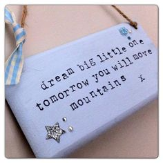 Dream big little one plaque / wall hanging baby christening baptism new arrival