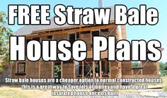 FREE Straw Bale House Plans. this is a great way to save lots of money and have a great insulated house once its built.