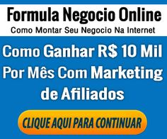 Ganhe dinheiro  trabalhando em casa. Curso mostra como Ganhar R$ 10 mil por mês com Marketing de Afiliados.