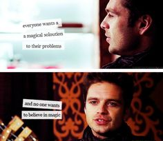 Everyone wants a magical solution to their problems, but no one wants to believe in magic. - Jefferson // OUAT