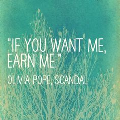 """If you want me, earn me.""  16 ridiculously fierce Olivia Pope quotes to get you feeling bad ass"