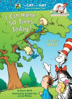 I Can Name 50 Trees Today!: All About Trees (Cat in the Hat's Learning Library) by Bonnie Worth http://smile.amazon.com/dp/0375822771/ref=cm_sw_r_pi_dp_N7xlub0GB63RW