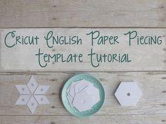 Tutorial to make english paper piecing (EPP) templates with a Cricut! Instructions are included for hexagons, squares, diamonds, pentagons, and octagon! - Kittens & Threads -