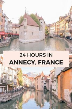 A Guide to the Charming Town of Annecy France: One Day in Annecy France a 24 hour travel guide to the best things to do eat and where to stay. Annecy is the perfect day trip from Lyon France or Geneva Switzerland Backpacking Europe, Europe Travel Guide, Travel Guides, European Destination, European Travel, Paris Travel, France Travel, Travel Usa, Versailles