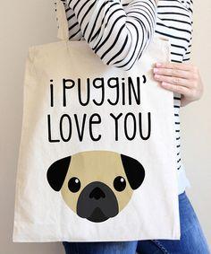 Look what I found on #zulily! 'I Puggin' Love You' Tote #zulilyfinds