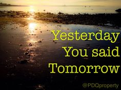 Today is the best day to prepare your home to sell!  Make the most of your home with PDQ  Penzance 01736 339143 Helston 01326 561561 www.pdq-estates.co.uk  Facebook and Twitter @PDQproperty   Original quote attrib. Nike (c)